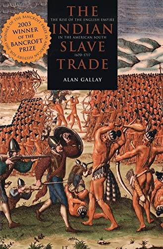 9780300101935: The Indian Slave Trade: The Rise of the English Empire in the American South, 1670-1717