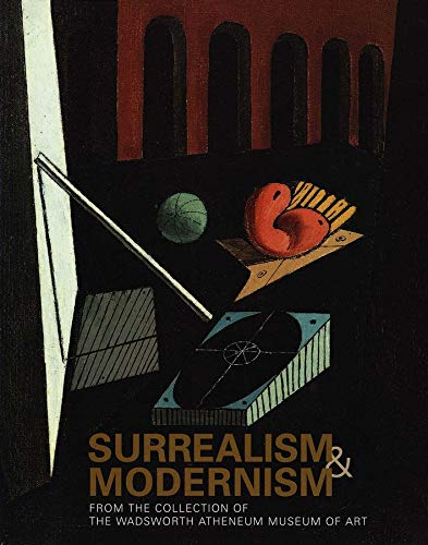 Surrealism and Modernism: From the Collection of the Wadsworth Atheneum Museum of Art: Zafran, Mr. ...