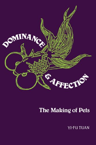 Dominance and Affection: The Making of Pets: Tuan, Yi-Fu