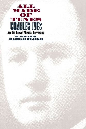 9780300102123: All Made of Tunes: Charles Ives and the Uses of Musical Borrowing