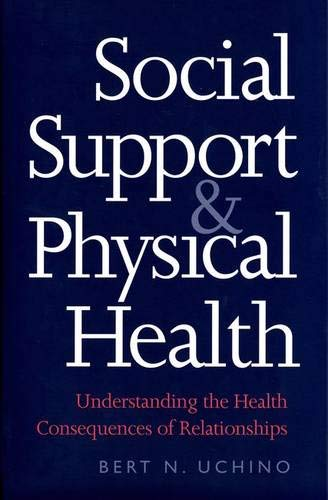 9780300102185: Social Support and Physical Health: Understanding the Health Consequences of Relationships (Current Perspectives in Psychology)