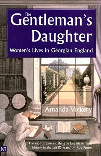 9780300102222: The Gentleman's Daughter: Womens Lives in Georgian England (Yale Nota Bene)