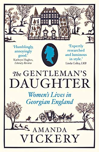 9780300102222: The Gentleman's Daughter: Womens Lives in Georgian England (Yale Nota Bene)