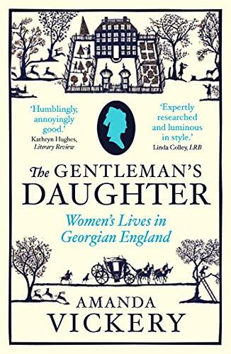 9780300102222: The Gentleman's Daughter: Women's Lives in Georgian England (Yale Nota Bene)