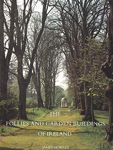 9780300102253: The Follies and Garden Buildings of Ireland