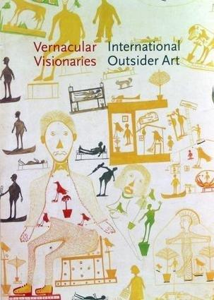 9780300102260: Vernacular Visionaries: International Outsider Art
