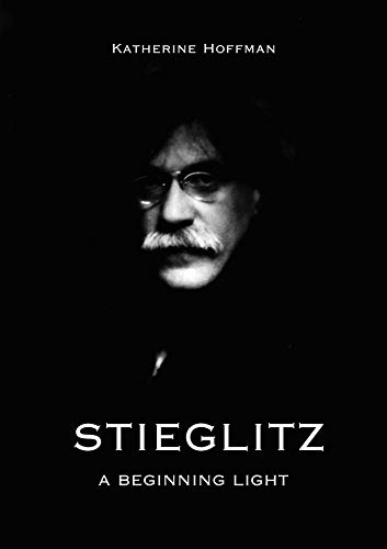 9780300102390: Stieglitz: A Beginning Light