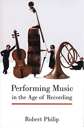 9780300102468: Performing Music in the Age of Recording