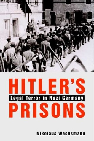9780300102505: Hitler's Prisons: Legal Terror in Nazi Germany