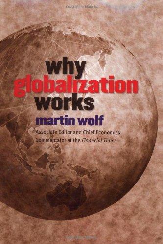 9780300102529: Why Globalization Works