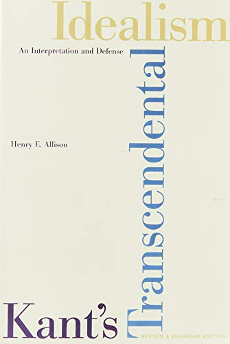 Kant's Transcendental Idealism: An Interpretation and Defense (0300102666) by Allison, Henry E.