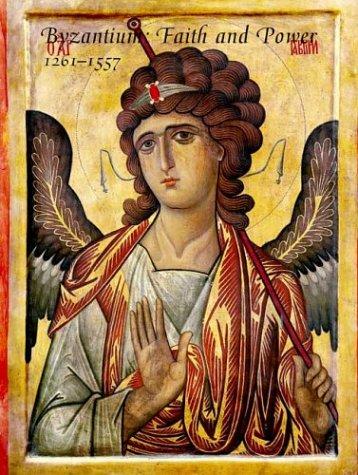 Byzantium Faith and Power (1261-1557): Evans, Helen C.; Editor