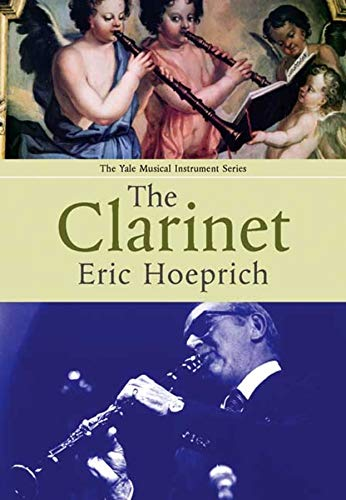9780300102826: The Clarinet (Yale Musical Instrument Series)