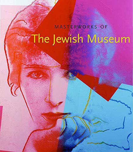 9780300102925: Masterworks of The Jewish Museum (Published in Association with the Jewish Museum, New York)