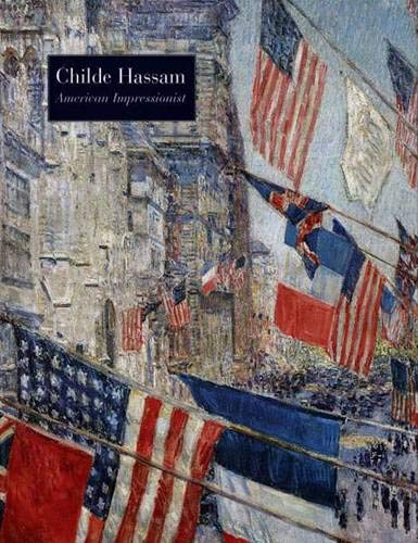 9780300102932: Childe Hassam, American Impressionist (Metropolitan Museum of Art Series)