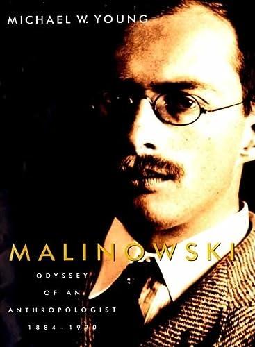 9780300102949: Malinowski: Odyssey of an Anthropologist, 1884–1920
