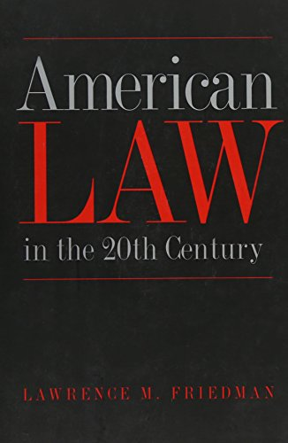 American Law in the Twentieth Century (Paperback): Lawrence M. Friedman