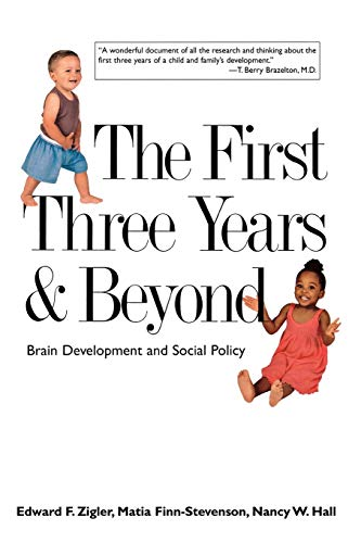 9780300103083: The First Three Years and Beyond: Brain Development and Social Policy (Current Perspectives in Psychology)