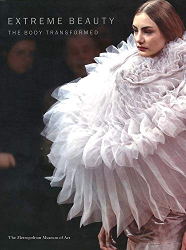 9780300103120: Extreme Beauty: The Body Transformed (Metropolitan Museum of Art Series)