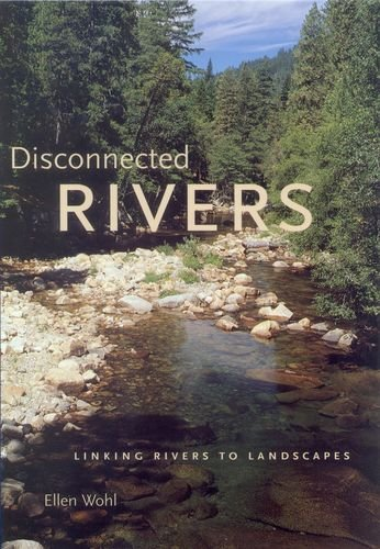9780300103328: Disconnected Rivers: Linking Rivers to Landscapes: Linking Rivers and Landscapes