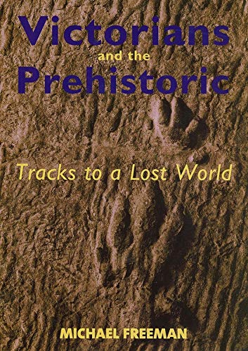 9780300103342: Victorians and the Prehistoric: Tracks to a Lost World