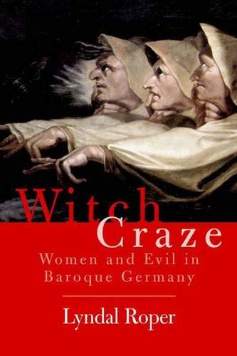 9780300103359: Witch Craze: Terror and Fantasy in Baroque Germany
