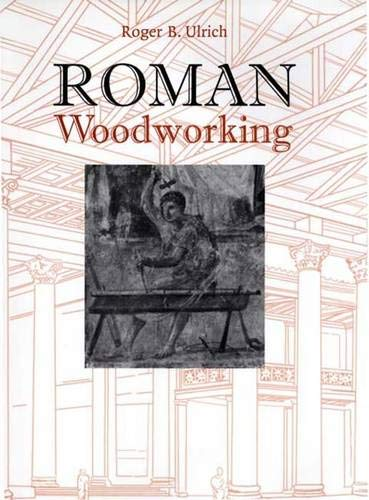 9780300103410: Roman Woodworking