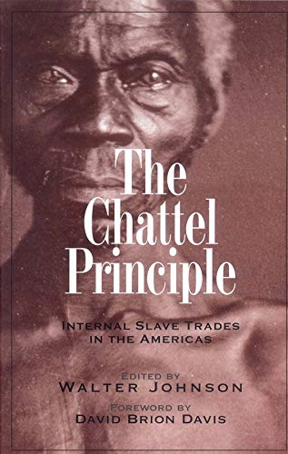 9780300103557: The Chattel Principle: Internal Slave Trades in the Americas (The David Brion Davis Series)