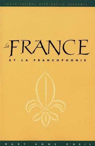 9780300103670: Le France Et La Francophonie: Conversationa with Native Speakers
