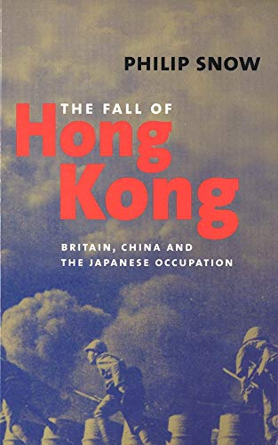 9780300103731: The Fall of Hong Kong: Britain, China, and the Japanese Occupation