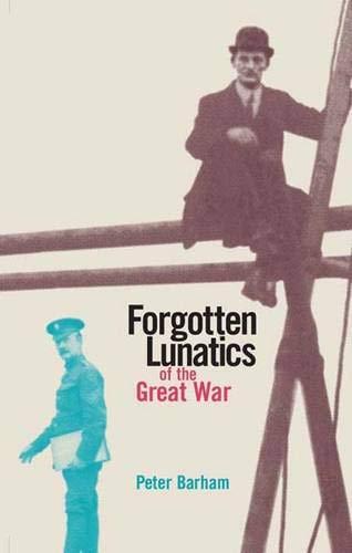 9780300103793: Forgotten Lunatics of the Great War