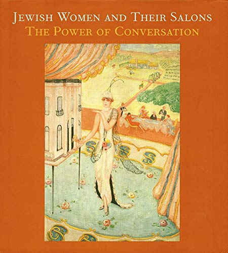 9780300103854: Jewish Women and Their Salons: The Power of Conversation (Published in Association with the Jewish Museum, New York S)