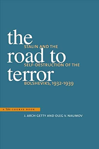 9780300104073: The Road to Terror: Stalin and the Self-Destruction of the Bolsheviks, 1932-1939