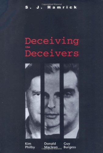 9780300104165: Deceiving the Deceivers: Kim Philby, Donald Maclean and Guy Burgess