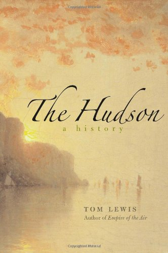The Hudson: A History: Lewis, Tom