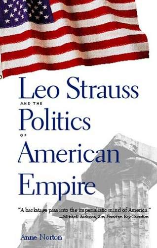 9780300104363: Leo Strauss and the Politics of American Empire