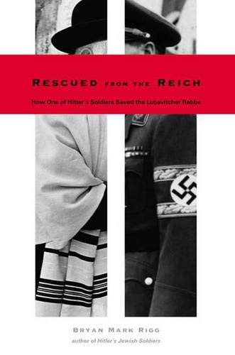 9780300104486: Rescued from the Reich: How One of Hitler's Soldiers Saved the Lubavitcher Rebbe