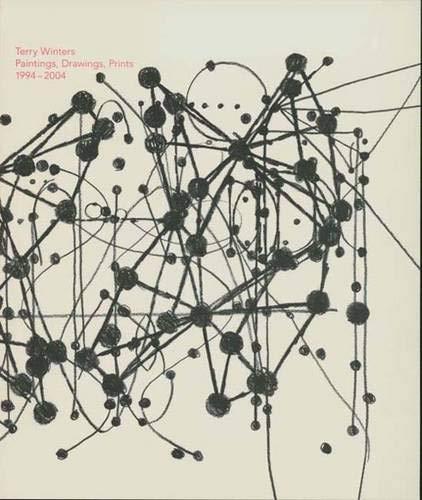 Terry Winters: Paintings, Drawings, Prints, 1994-2004