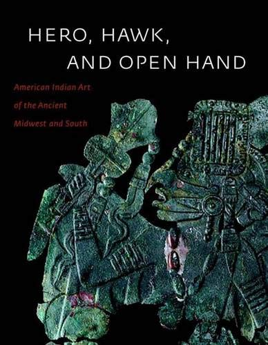 Hero, Hawk, and Open Hand: American Indian: The Art Institute
