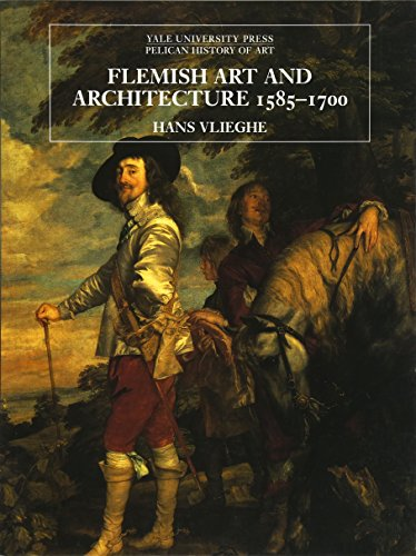9780300104691: Flemish Art and Architecture, 1585-1700 (The Yale University Press Pelican History of Art)