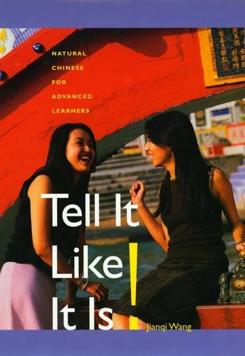 9780300104707: Tell It Like it Is! (Text with 2 DVD's): Natural Chinese for Advanced Learners (Yale Language Series)