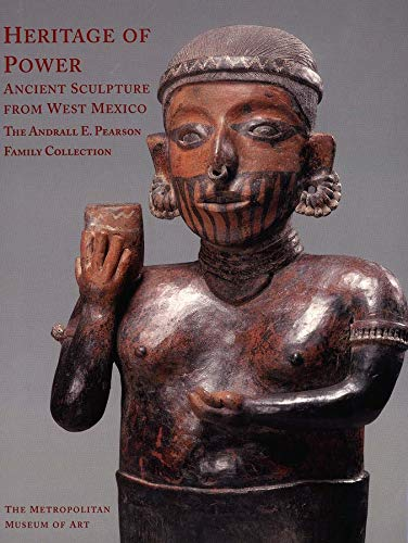 9780300104882: Heritage of Power: Ancient Sculpture from West Mexico: The Andrall E. Pearson Family Collection (Metropolitan Museum of Art Series)