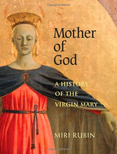 9780300105001: Mother of God: A History of the Virgin Mary