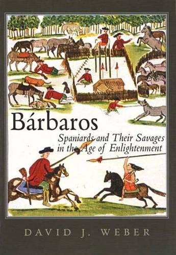 9780300105018: Barbaros : Spaniards and Their Savages in the Age of Enlightenment