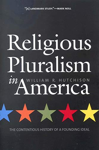 Stock image for Religious Pluralism in America: The Contentious History of a Founding Ideal for sale by Gulf Coast Books