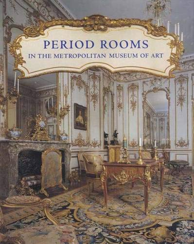9780300105223: Period Rooms in the Metropolitan Museum of Art (Metropolitan Museum of Art Publications)
