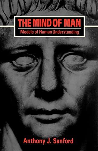 The Mind of Man: Models of Human Understanding: Anthony J. Sanford