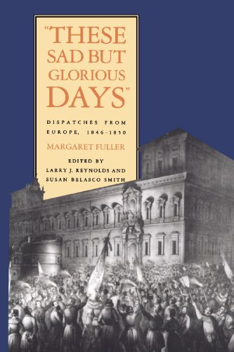 9780300105605: These Sad But Glorious Days: Dispatches From Europe, 1846-1850
