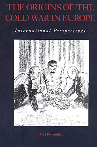 The Origins of the Cold War in Europe: International Perspectives