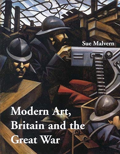 9780300105766: Modern Art, Britain, and the Great War: Witnessing, Testimony and Remembrance (The Paul Mellon Centre for Studies in British Art)